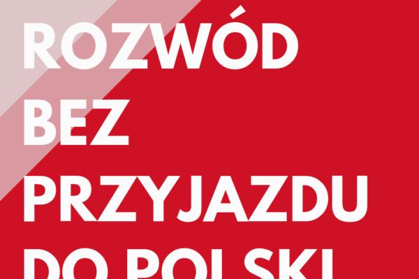 Prawo rodzinne Białystok i Wielka Brytania - Czy można wziąć rozwód nie przyjeżdżając do Polski