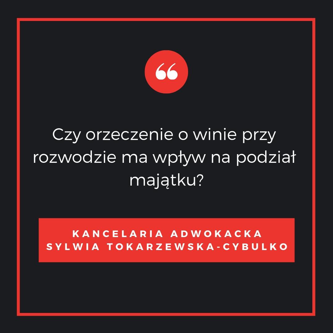 Rozwód Białystok - Czy orzeczenie o winie przy rozwodzie ma wpływ na podział majątku